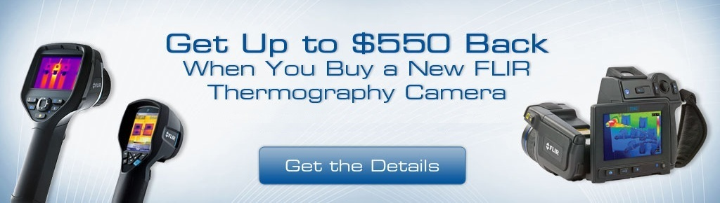 Receive Up To $550 When You Buy A New FLIR Infrared Thermography Camera